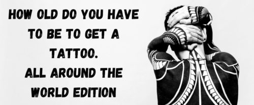 how-old-do-you-have-to-be-to-get-a-tattoo